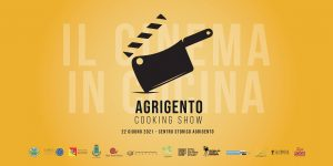Il Cinema in cucina, arriva Agrigento Cooking Show!